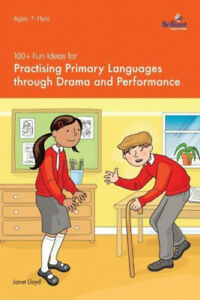 100-Fun-Ideas-for-Practising-Primary-Languages-Through-Drama-and-Performance