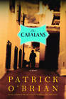 The Catalans: A Novel by Patrick O'Brian (Paperback, 2007)