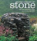 In the Company of Stone: The Art of the Stone Wall, Walls and Words by Dan Snow (Paperback, 2007)