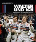 Walter und ich von Christian Geistdörfer (2016, Gebundene Ausgabe)