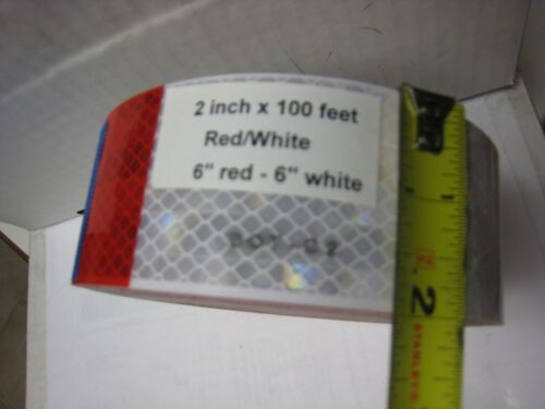"ROLLS  WHITE RED 6-6  Reflective   Conspicuity Tape 2/""x 100 /' DOT-C2 1-Splice 2"