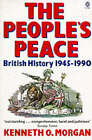 The People's Peace: British History 1945-89 by Kenneth O. Morgan (Paperback, 1992)