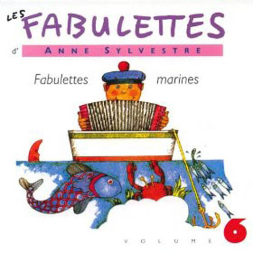 LES FABULETTES D'ANNE SYLVESTRE /VOL.6 : FABULETTES MARINES (CD NEUF)