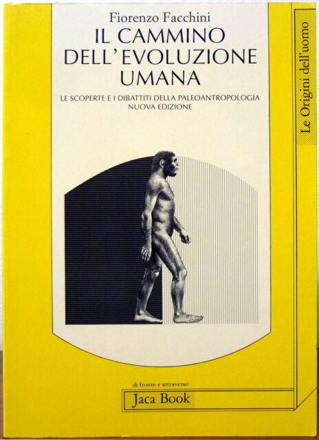 Fiorenzo Facchini, Il cammino dell'evoluzione umana, Ed. Jaca Book, 1994