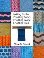 Knitting For The Knitting Board, Loom, Rake Book
