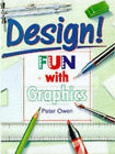 Design!: Fun with Graphics by Peter Owen (Paperback, 1997)