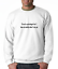 Oneliner-crewneck-SWEATSHIRT-I-039-m-Not-A-Proctologist-But-Know-An-A-hole-See-one