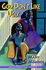 God Don't Like Ugly: Prequel to God Still Don't Like Ugly by Mary Monroe (Paperback, 2000)