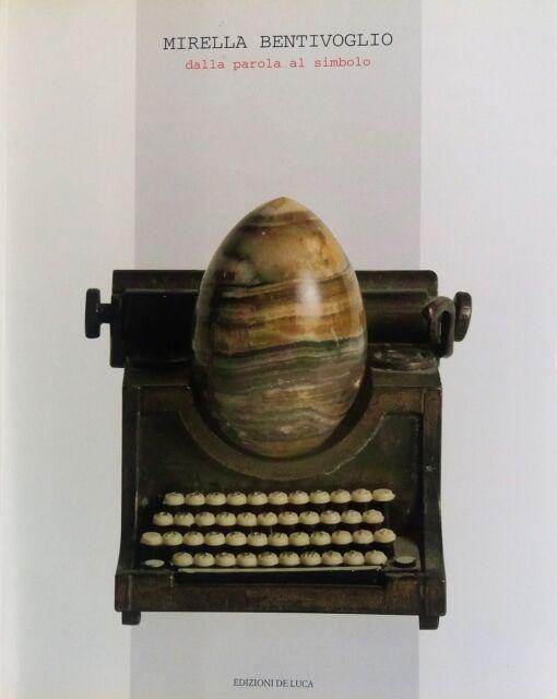 Mirella Bentivoglio. Dalla parola al simbolo. Catalogo, De Luca, 1996