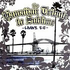 Hawaiian Tribute to Sublime: Livins EZ by Various Artists (CD, Jun-2006, CMH Records)