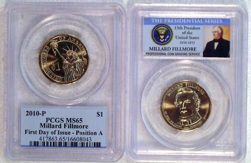 2010-P MILLARD FILLMORE $1 POSITION A PCGS MS65 FIRST DAY OF ISSUE