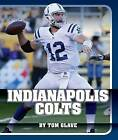 Indianapolis Colts by Tom Glave (Hardback, 2015)