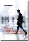 Blijvende Inzetbaarheid in Langere Loopbanen by F. J. Steemers (Paperback, 2010)