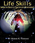 Life Skills: Improve the Quality of Your Life with Metapsychology by Marian (Paperback, 2005)