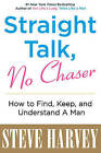 Straight Talk, No Chaser: How to Find, Keep, and Understand a Man by Steve Harvey (Paperback, 2010)