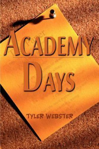 Academy Days by Tyler Webster (2000, Paperback)