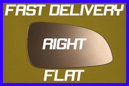 VAUXHALL ASTRA H CLUB 2004-2008 DOOR WING MIRROR GLASS FLAT RIGHT