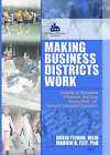 Making Business Districts Work: Leadership and Management of Downtown, Main Street, Business District, and Community Development Organizations by Marvin D. Feit, David Feehan (Hardback, 2006)