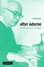 After Adorno : Rethinking Music Sociology by Tia DeNora (2003, Paperback)
