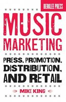 Music Marketing Press Promotion Distribution And Retail Book Berkl 050449588