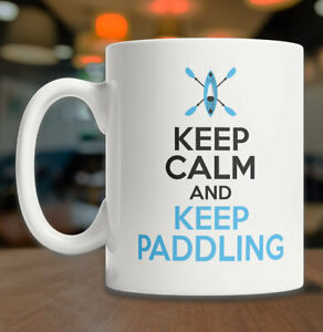Keep Calm Kayak Mug Funny Kayaker Gift Mug Keep Paddling Mug Cool Kayak Gift Mug