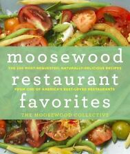 Moosewood Restaurant Favorites : The 250 Most-Requested, Naturally-Delicious Recipes - From One of America's Best-Loved Restaurants by Moosewood Collective Staff (2013, Hardcover)