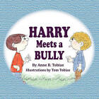 Harry Meets a Bully by Anne B Tobias (Paperback / softback, 2008)