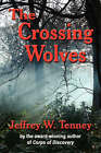 THE Crossing Wolves by Jeffrey W. Tenney (Paperback, 2007)
