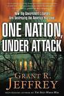 One Nation, Under Attack: How Big-government Liberals are Destroying the America You Love by Dr Grant R Jeffrey, Grant R. Jeffrey (Paperback, 2013)