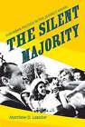 The Silent Majority: Suburban Politics in the Sunbelt South by Matthew D. Lassiter (Paperback, 2007)