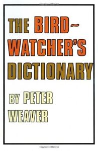Good The Birdwatcher039s Dictionary Poyser Monographs Weaver Peter Book - Hereford, United Kingdom - Good The Birdwatcher039s Dictionary Poyser Monographs Weaver Peter Book - Hereford, United Kingdom