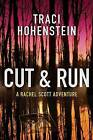 Cut & Run by Traci Hohenstein (Paperback, 2013)