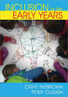 Inclusion in the Early Years: Critical Analyses and Enabling Narratives by Peter Clough, Cathy Nutbrown (Paperback, 2006)