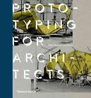 Prototyping for Architects von Jane Burry und Mark Burry (2016, Gebundene Ausgabe)