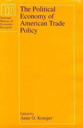 Political Economy of American Trade Policy by Krueger, Anne