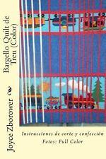 Bargello Quilt de Tren (Color) : Instrucciones de Corte y Confecci�n by Joyce...