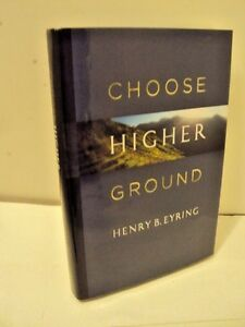 Choose-Higher-Ground-by-Henry-B-Eyring-2013-Hardcover