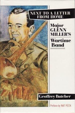 1 of 1 - Next to a Letter from Home: Major Glenn Miller's Wartime Band: Major Glen Mill,
