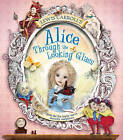 Alice Through the Looking Glass by Kay Woodward (Hardback, 2016)