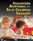 Multifaceted Assessment for Early Childhood Education by Robert J. Wright (Paperback, 2009)