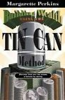Building Wealth Using the Tin Can Method by Margarette Perkins (Hardback, 1999)