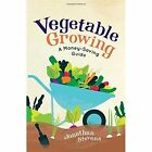 Vegetable Growing: A Money-saving Guide by Jonathan Stevens (Paperback, 2017)