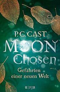 Moon Chosen: Gefährten einer neuen Welt. Roman von Cast,... | Buch | Zustand gut