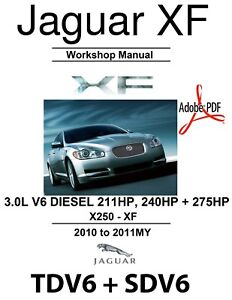 2010 2011 my jaguar xf tdv6 stdv6 diesel workshop manual 3 0d 3 0 rh ebay co uk jaguar xf 2008 workshop manual jaguar xf workshop manual pdf