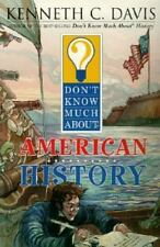 Don't Know Much About: Don't Know Much about American History by Kenneth C. Davis (2003, Paperback)