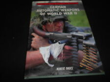 GERMAN AUTOMATIC WEAPONS OF WORLD WAR II, ROBERT BRUCE, 1996, WINDROW & GREENE