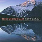 Rocky Mountain Jazz Compilation [Digipak] by Various Artists (CD, Dec-2014, Cellar Live/Chronograph Records)