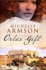 Orla's Gift by Michelle Armson (Paperback, 2009)