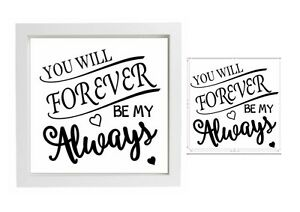 Vinyl Sticker Fits 20cm X 20cm Frame You Will Forever Be My Always