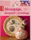 Découpage, decopatch, serviettage von Gudrun Schmitt (2011, Gebundene Ausgabe)